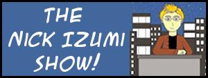 The Nick Izumi Show