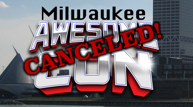 Awesome Con Milwaukee Officially Canceled