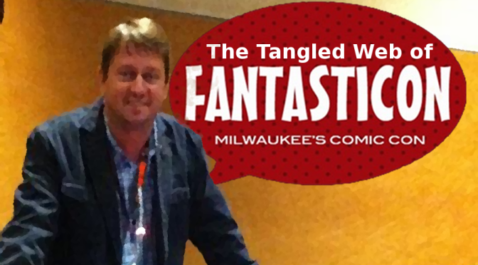 Fantasticon Milwaukee's Weird Web of Lies, Sketchy Tactics and Law Breaking