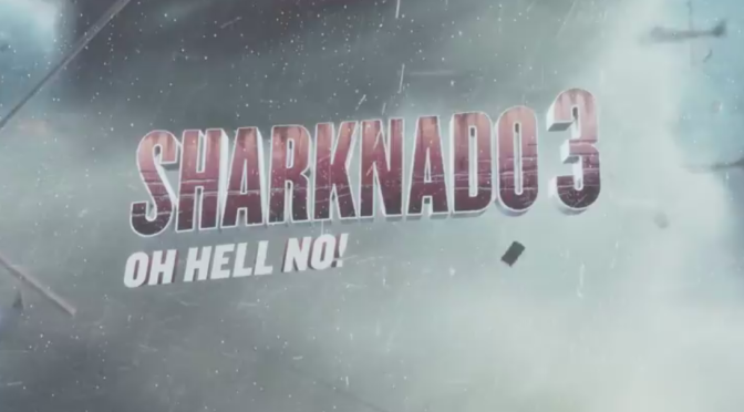 The Trailer For 'Sharknado 3: Oh Hell No!' is Here, Because Why Not?