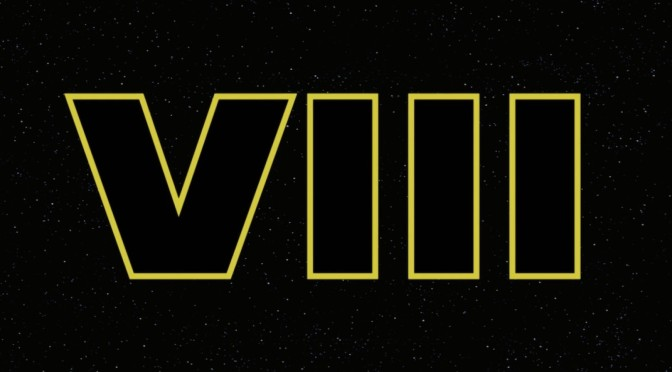 Star Wars Episode VIII Finally Has a Title