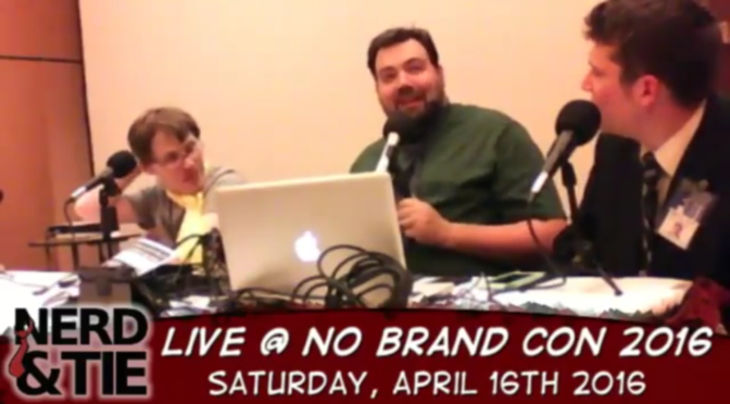 Episode 71 – Live at No Brand Con 2016!
