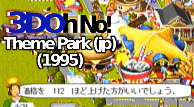 """3DOh No!: """"Theme Park"""" (jp) (1995)"""