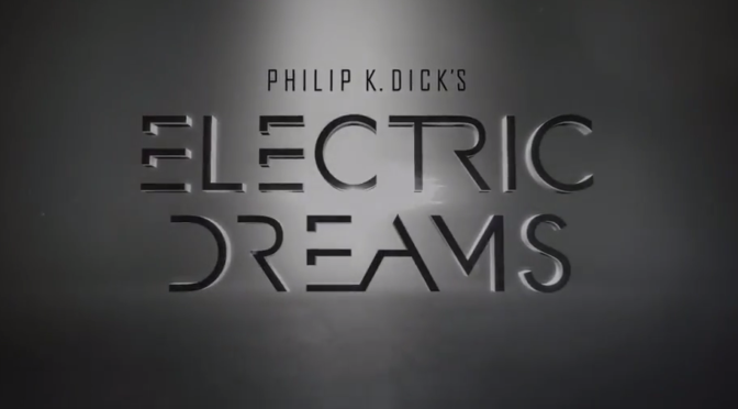 "Watch the First Trailer For Amazon's Anthology Series ""Philip K Dick's Electric Dreams"""
