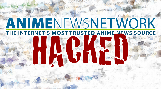 Anime News Network's Domain Hacked, Twitter Accounts Hijacked