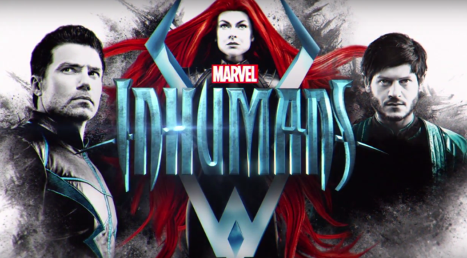 The Final Trailer for Marvel's 'Inhumans' Actually Looks Decent