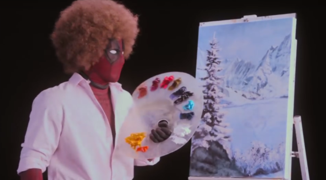 The New Deadpool 2 Teaser Is Mostly A Bob Ross Spoof