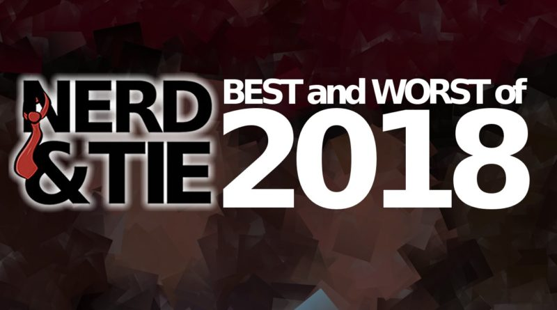 Episode 139 – Best and Worst of 2018!