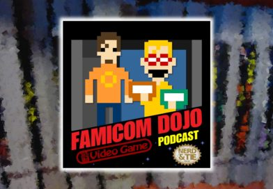 The Famicom Dojo Podcast Joins the Nerd & Tie Lineup!