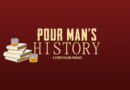 Pour Man's History is Coming to the Nerd & Tie Podcast Network!